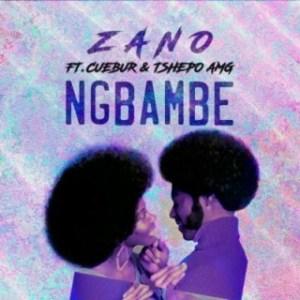 Zano - Ng'bambe [m] ft. Cuebur & Tshego AMG